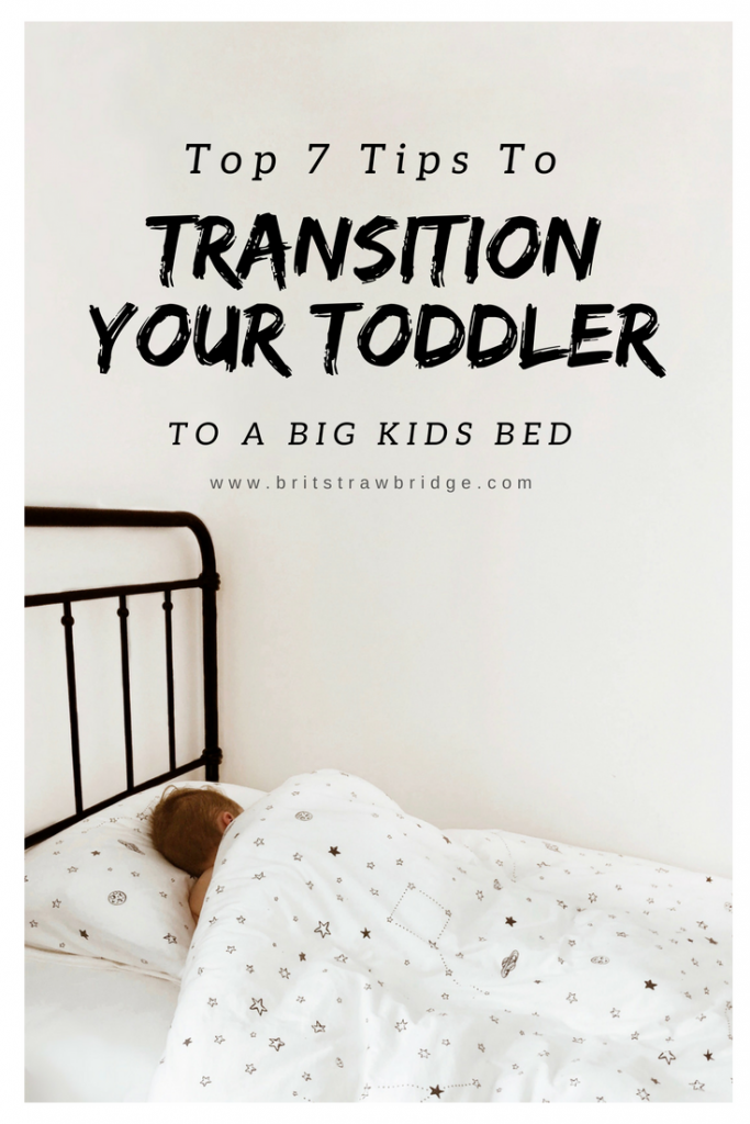 Tips for Transitioning Your Toddler To a Big Kids Bed | brit strawbridge