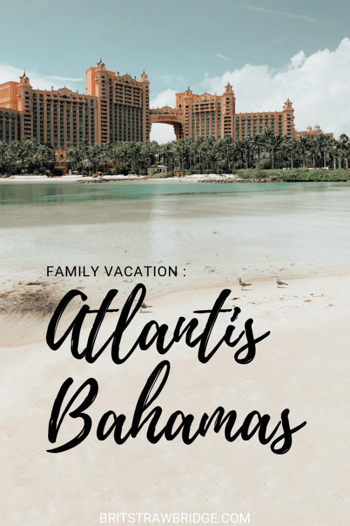 Family Vacation : Atlantis Bahamas Review | britstrawbridge.com | An honest + in-depth family vacation Atlantis Bahamas review. Our families perspective on the rooms, dining + experience Atlantis Bahamas has to offer! #atlantisbahamas #familyvacation #atlantisbahamasreview