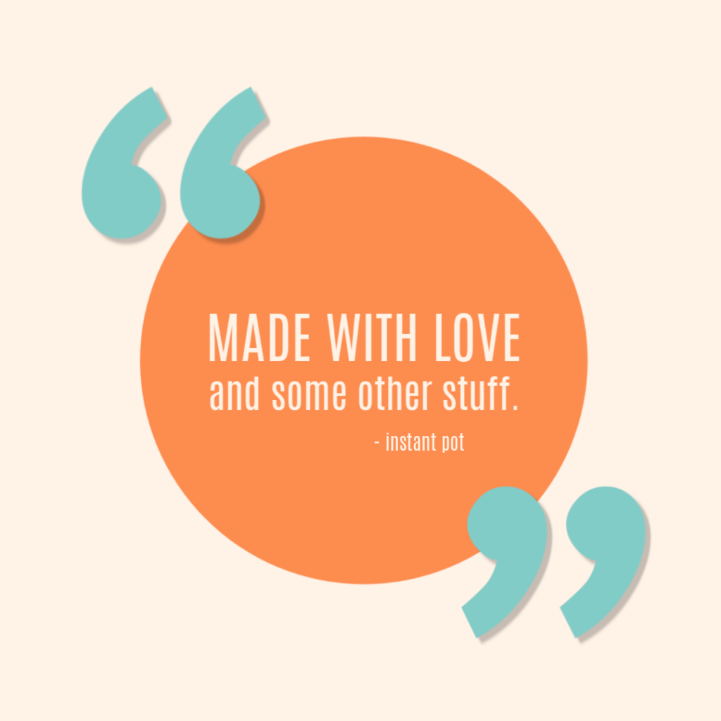'Made with love and some other stuff.' - Instant Pot #cookingquotes #instantpotquotes #foodquotes